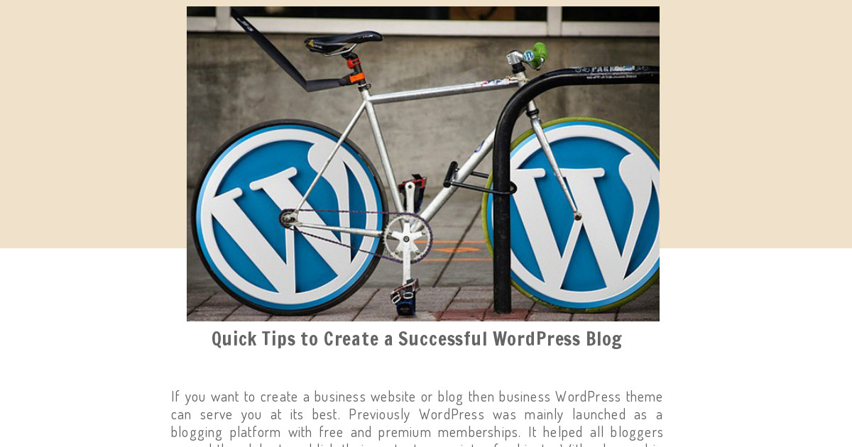 Quick Tips to Create a Successful WordPress business theme Blogs